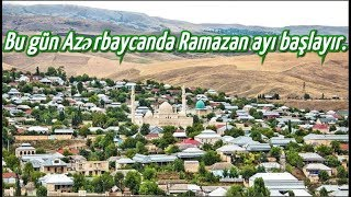 Начался месяц Рамазан Bu gün Azərbaycanda Ramazan ayı başlayır