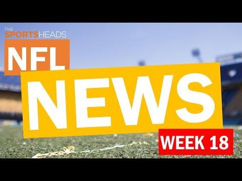 NFL News Catch Up Wk 18   The SportsHeads