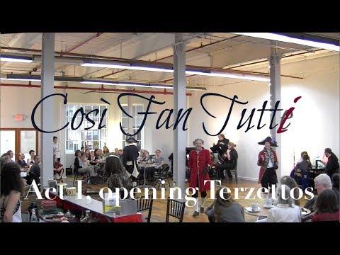 """Cosi fan """"tutti"""" Act I, opening Terzettos"""