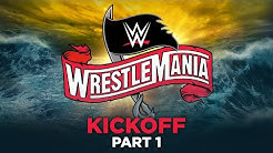 WrestleMania 36 Kickoff Part 1: April 4, 2020
