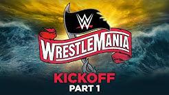 WrestleMania 36 Kickoff Part 1: April 4, 2020