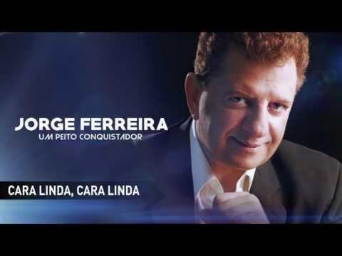 Jorge Ferreira - Cara linda, cara linda