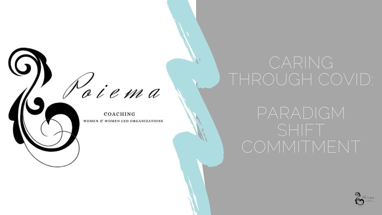 Caring through Covid: Paradigm Shift Commitment