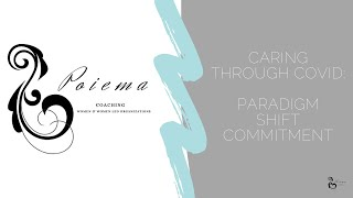 Caring through Covid: Paradigm Shift Commitment