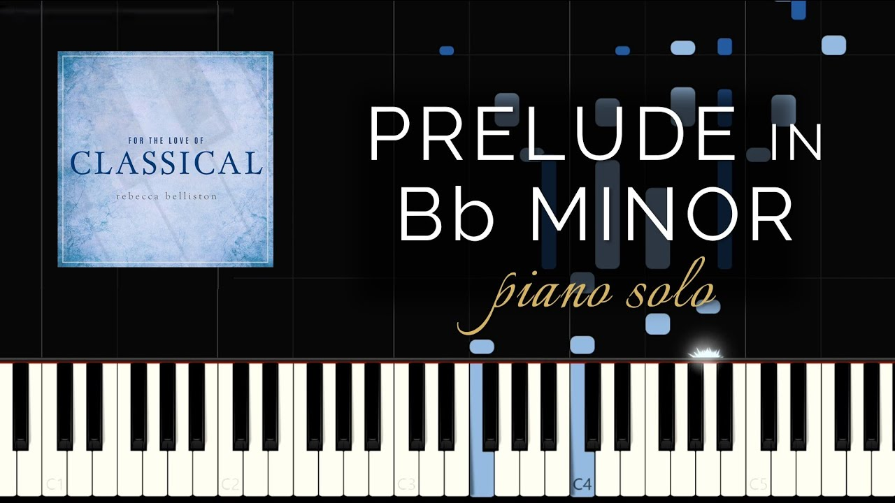 Prelude in Bb minor - For the Love of Rachmaninoff (Original Piano Solo)