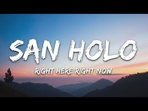 San Holo - Right Here, Right Now (Lyrics) ft. Taska Black