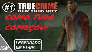 #1 Como tudo começou! - True Crime New York City - Gameplay em PT - BR