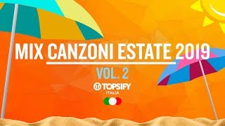 MIX ESTATE 2019 Vol.2 | Le migliori Hit - 1h di musica by Topsify Italia