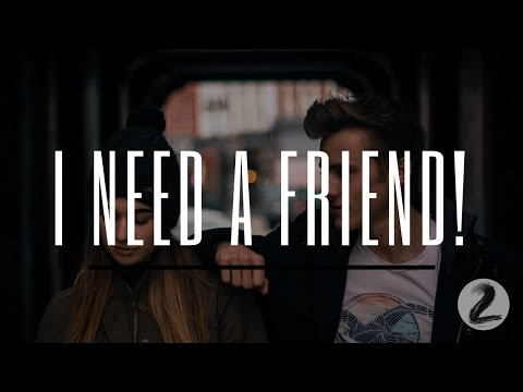 I NEED A FRIEND! - Creating Inspiring Christ Centered Friendships!!!