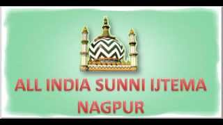 All India Sunni Ijtema Nagpur Speech By. Mufti Mujeeb Ashraf Sahab