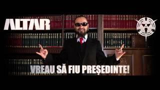 ALTAR - Vreau să fiu preşedinte (2014)