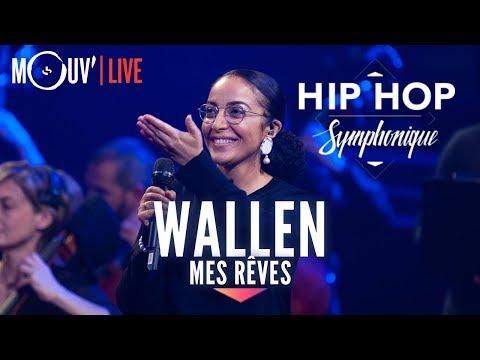 """WALLEN : """"Mes rêves"""" (live @ Hip Hop Symphonique 3)"""