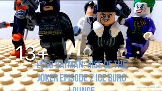 Lego Batman: Rise of the Joker episode 2 ice berg lounge