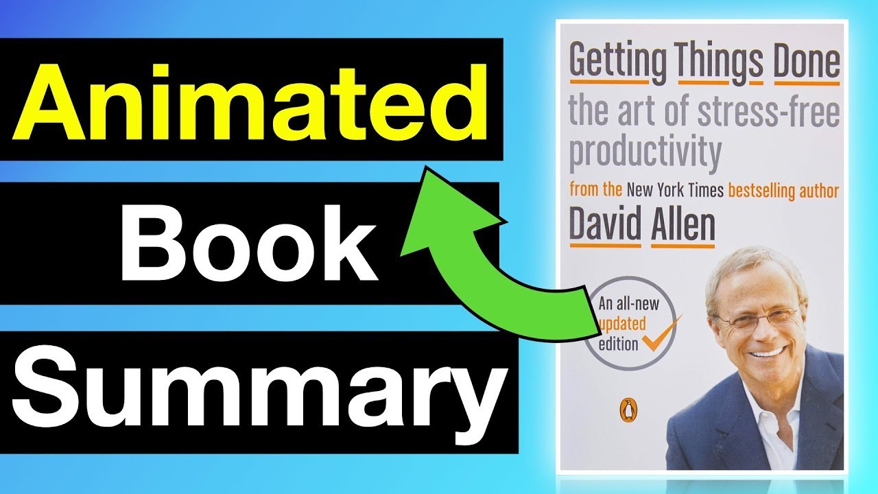 Getting Things Done By David Allen Summary Personal Productivity Youtube