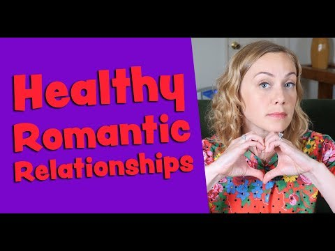 What's a Healthy Romantic Relationship?!?