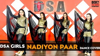 NADIYON PAAR | ROOHI | DSA GIRLS | DSA DANCE COMPANY I DANCE COVER | SONY MUSIC INDIA