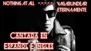 Maxi Trusso - Nothing At All Español [Vagabundear Eternamente] Español Espanglish