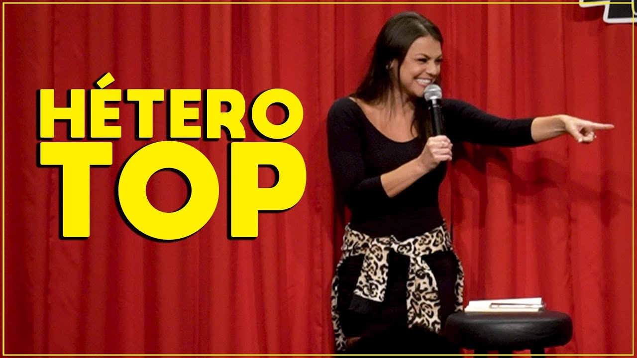 MULHER HÉTERO TOP - STAND UP