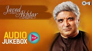 Javed Akhtar Hit Song Collection - Full Songs Audio Jukebox