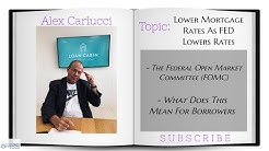 Lower Mortgage Rates Due To The FED Announcing Lower Interest Rates