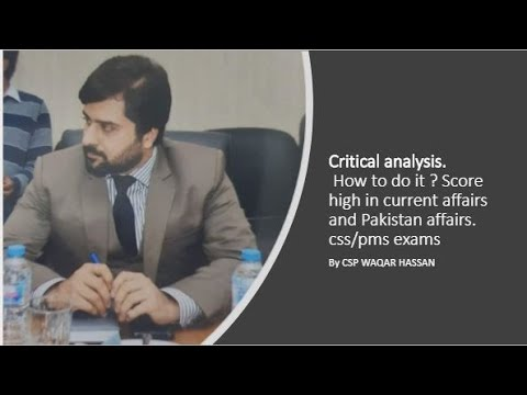 critical-analysis.-how-to-do-it-?-score-high-in-current-affairs-and-pakistan-affairs.-css/pms-exams