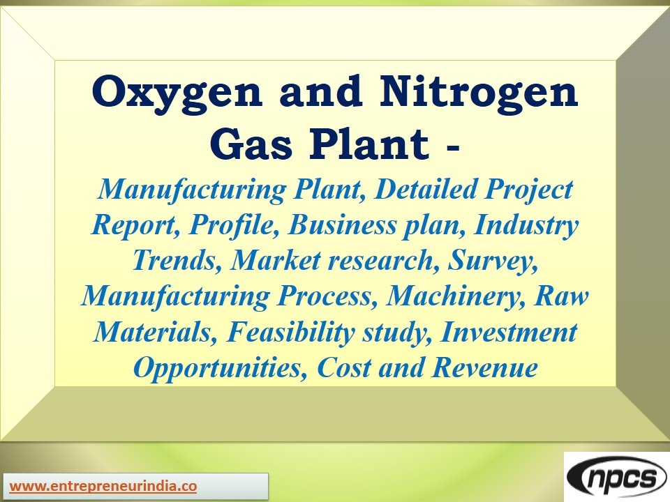 Oxygen And Nitrogen Gas PlantManufacturing Plant Detailed Project