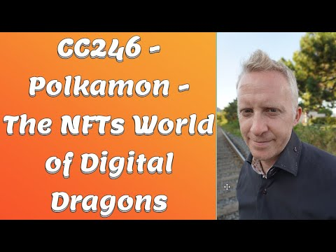 CC246 - Polkamon - The NFTs World of Digital Dragons