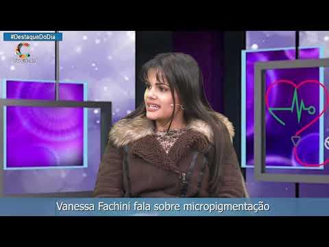 Vanessa Fachini fala sobre micropigmentação