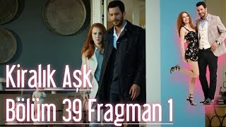 Kiralik ask 39. bolum fragmani