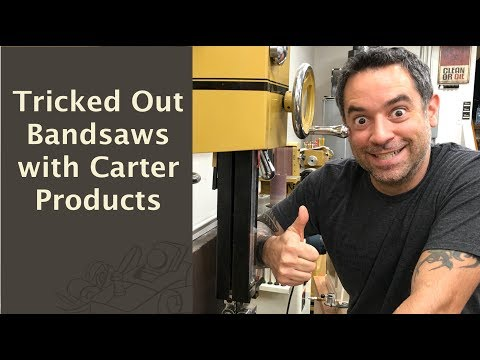 Tricked Out Bandsaws with Carter Guides