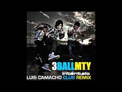 3Ball MTY - Intentalo (Luis Camacho Club Mix) HD