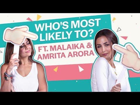 Malaika Arora and Amrita Arora reveal each other's secrets in a game of Who's Most Likely To