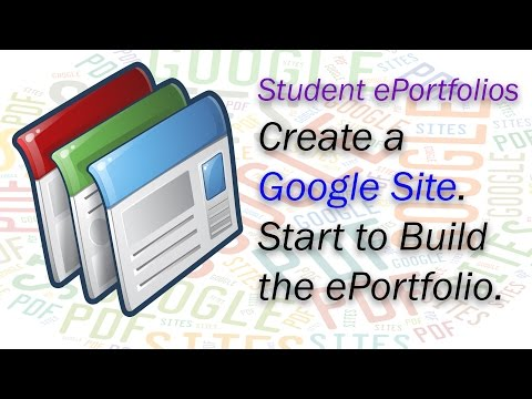 The Learning Portfolio for Students - Creating a Google Site ePortfolio - Themes menus pages posts