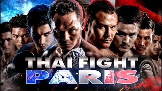THAI FIGHT - PARIS 2017 ENGLISH VERSION [RERUN]