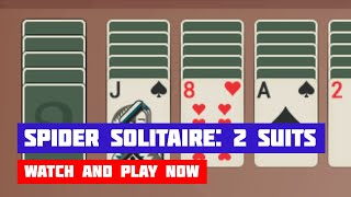 Spider Solitaire: 2 Suits · Game · Gameplay
