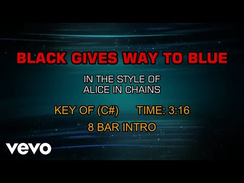 Alice In Chains - Black Gives Way To Blue (Karaoke)