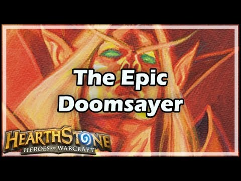 Hearthste The Epic Doomsayer