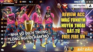 Free Fire | Review Acc WAG FunkyM Tượng Đài Huyền Thoại Số 1 Free Fire Việt Nam | Rikaki Gaming