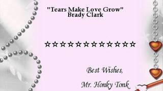 Tears Make Love Grow Brady Clark