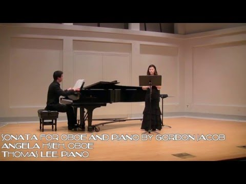 Gordon Jacob Sonata for Oboe and Piano, Angela Hsieh, oboe, Tom Lee, piano