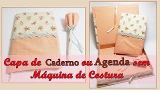 Como fazer capa em tecido sem máquina de costura para Caderno ou Agenda