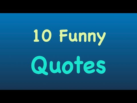 Funny Quotes About Life - Funny Sayings - Funny Famous Quotes By Oscar Wilde, Mark Twain & More