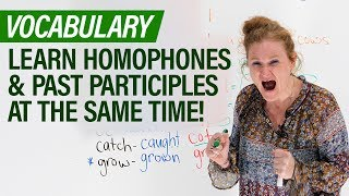 Learn English: 17 HOMOPHONES & Past Participles