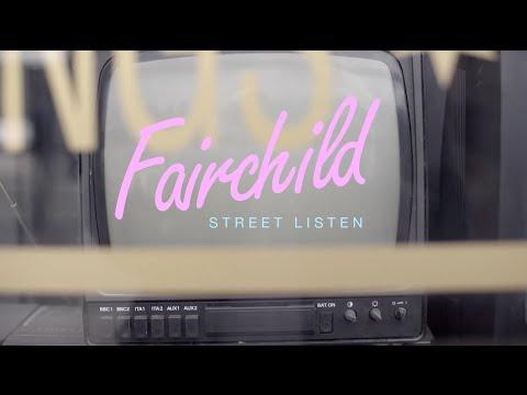 FAIRCHILD - Street Listen (Manchester)