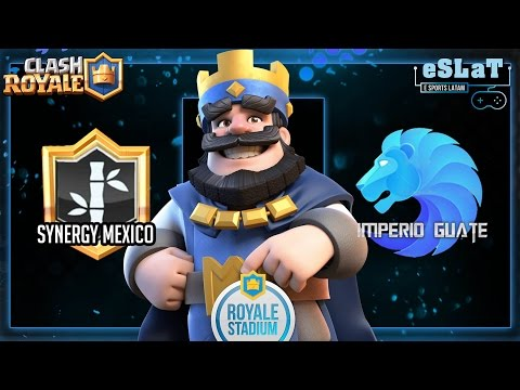Clash Royale | rumbo a laLiga Royale Stadium | Synergy Mexico Vs Imperio Guate / Turo Juega