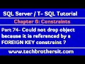 Could not drop object because it is referenced by a FOREIGN KEY constraint - SQL Server P74