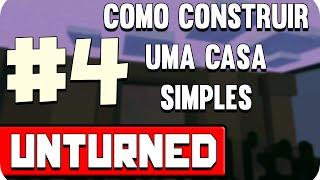 Como construir uma casa - Unturned #4