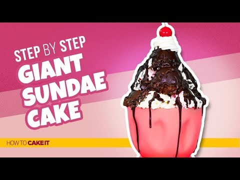 How To Make a GIANT SUNDAE Cake! | Step By Step | How To Cake It