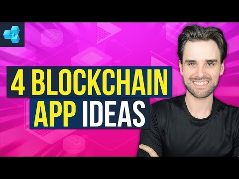 4 Blockchain App Ideas People Will Actually Use