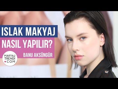 Islak Makyaj Nasıl Yapılır? – Banu Aksungur